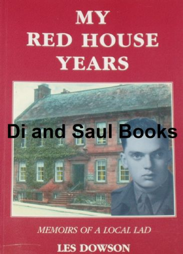 My Red House Years - Memoirs of a Local Lad, by Les Dowson